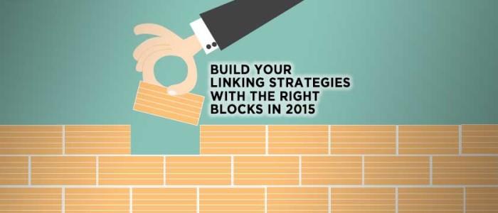Cele mai bune strategii de link building pentru 2015