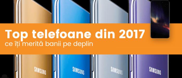 Cele mai bune telefoane cu Android pe care sa le cumperi in 2017